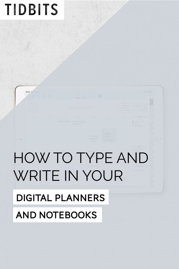 How to type and write in your digital planners and notebooks